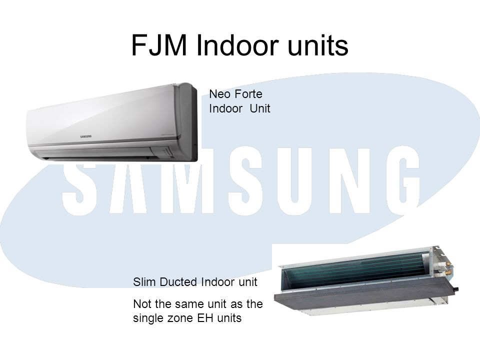 FJM Indoor units Neo Forte Indoor Unit Slim Ducted Indoor unit