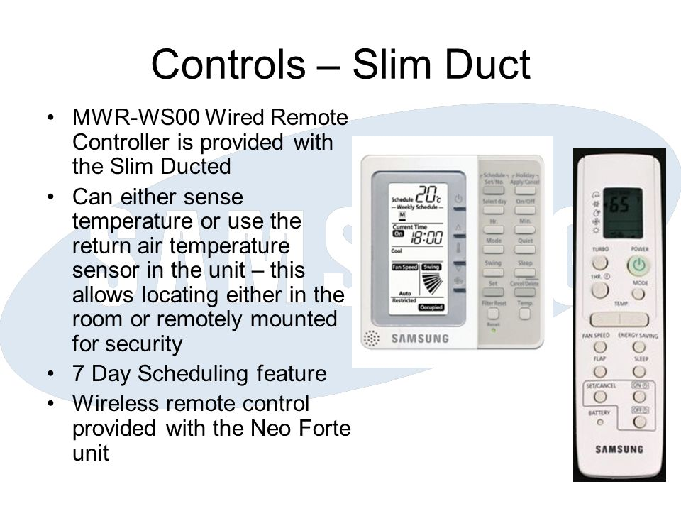Controls – Slim Duct MWR-WS00 Wired Remote Controller is provided with the Slim Ducted.