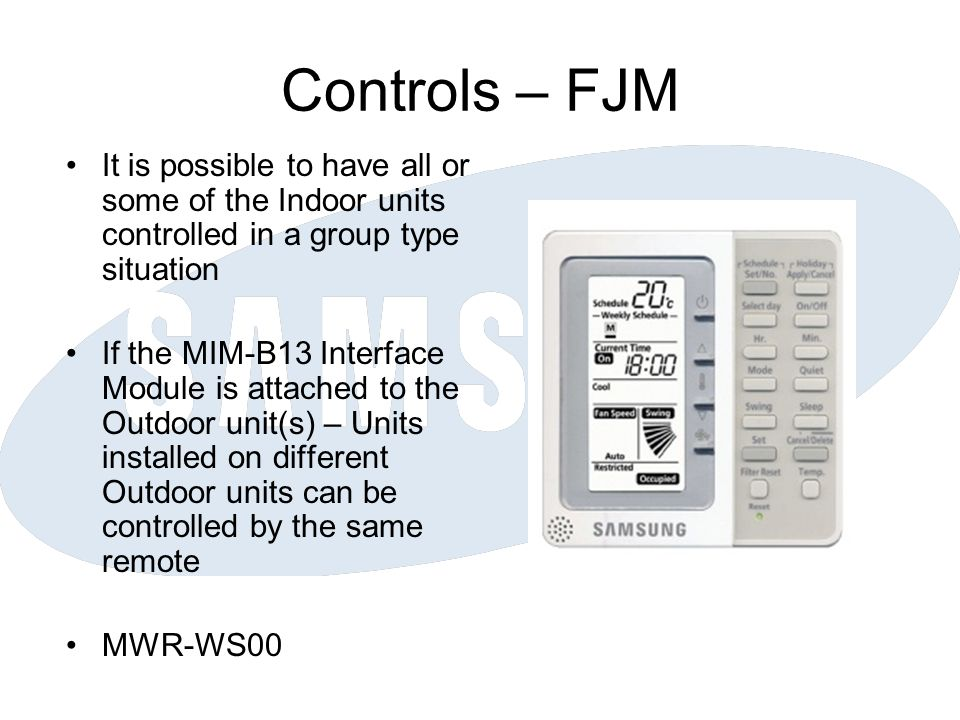 Controls – FJM It is possible to have all or some of the Indoor units controlled in a group type situation.