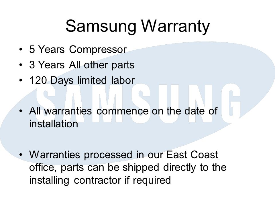 Samsung Warranty 5 Years Compressor 3 Years All other parts