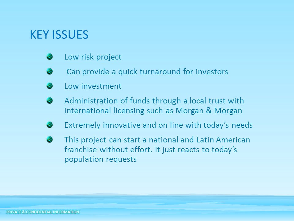 KEY ISSUES Low risk project