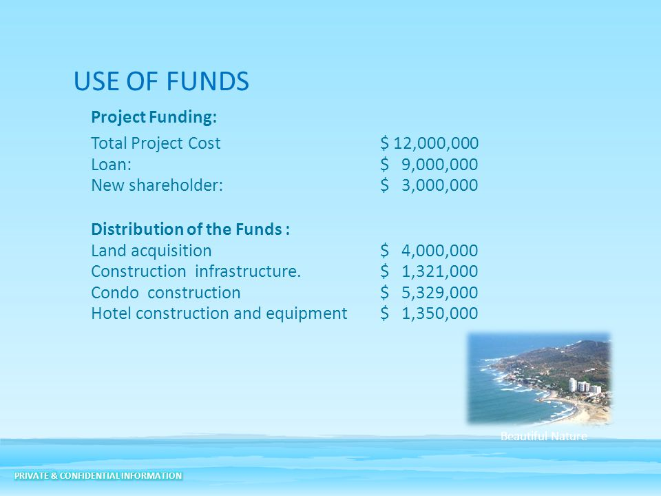 USE OF FUNDS Project Funding: Total Project Cost $ 12,000,000