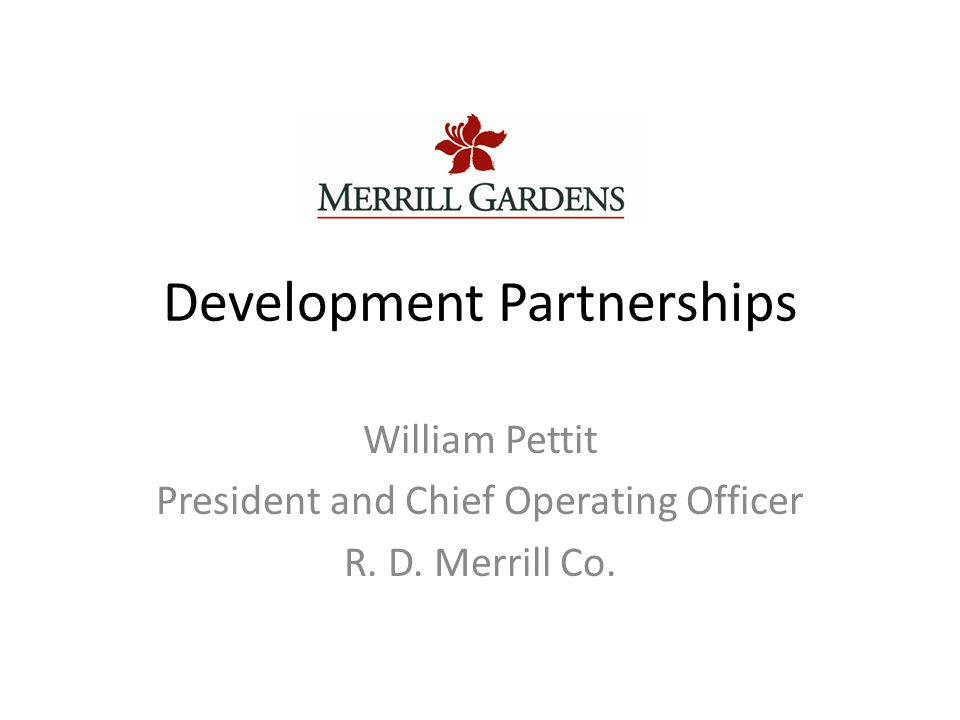Merrill Gardens Owns and operates 21 senior living communities in four states with a focus on lifestyle.