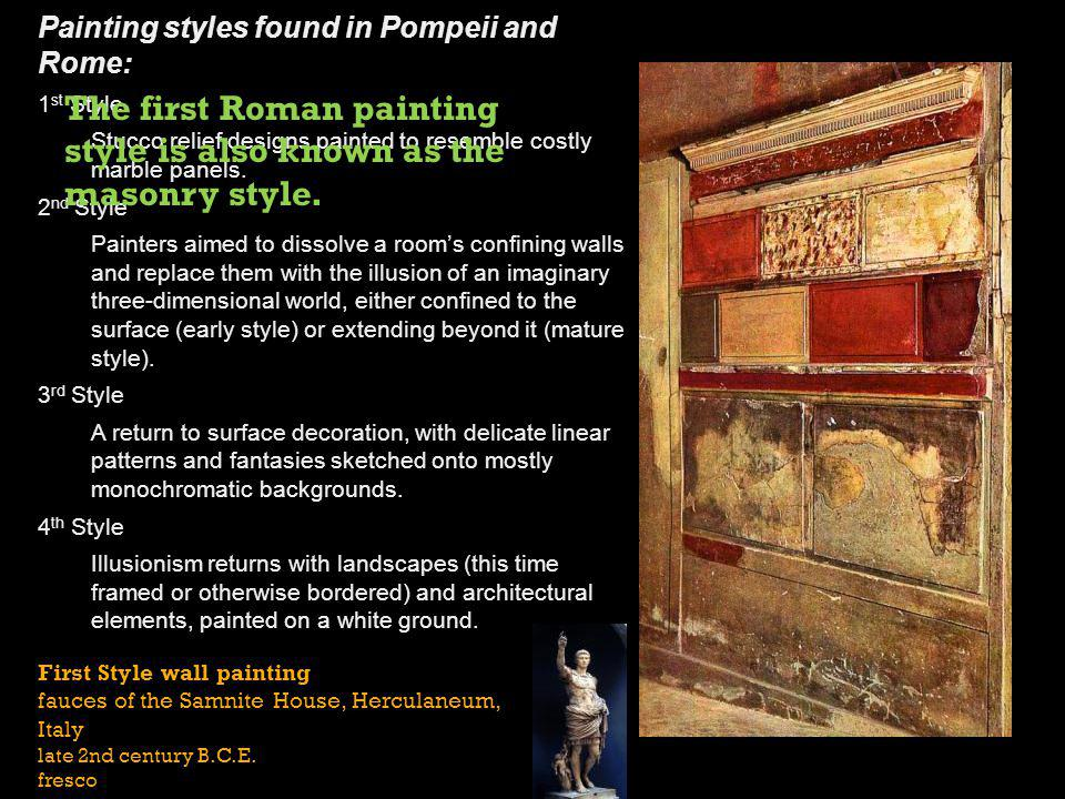The first Roman painting style is also known as the masonry style.