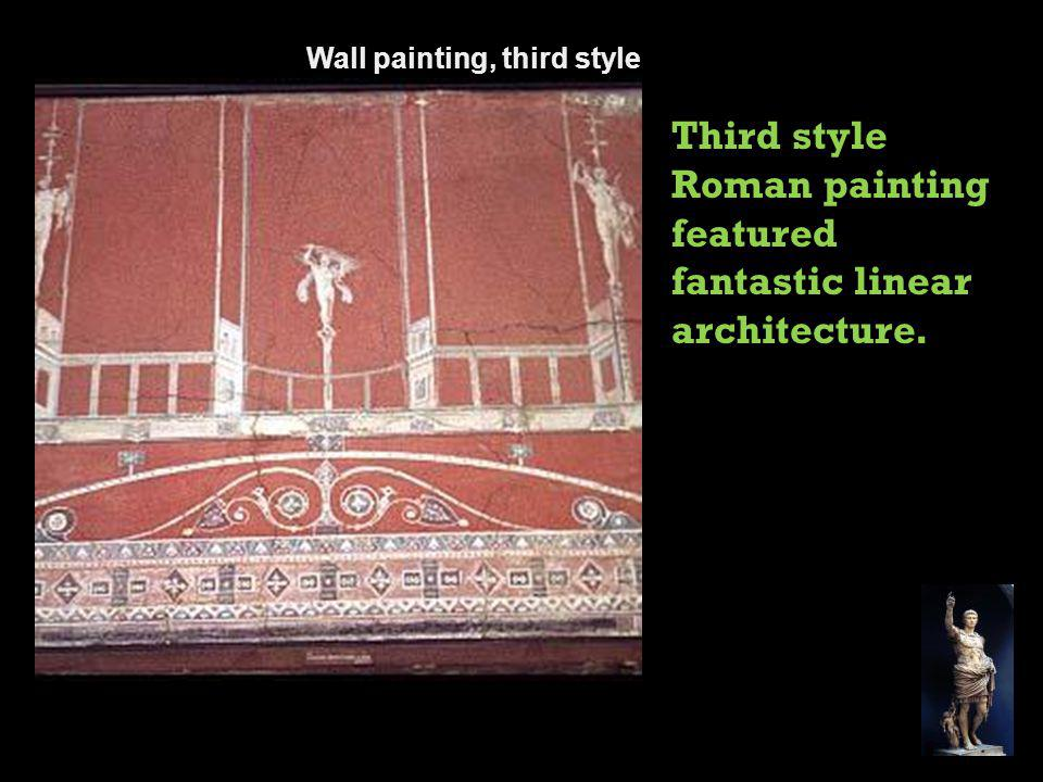 Third style Roman painting featured fantastic linear architecture.