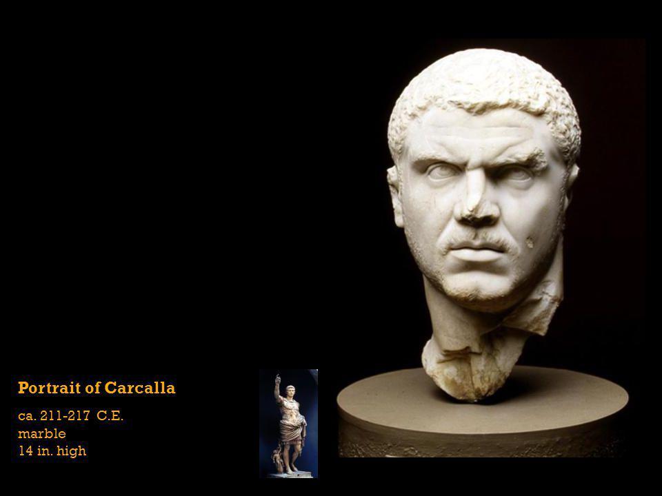 Portrait of Carcalla ca. 211-217 C.E. marble 14 in. high