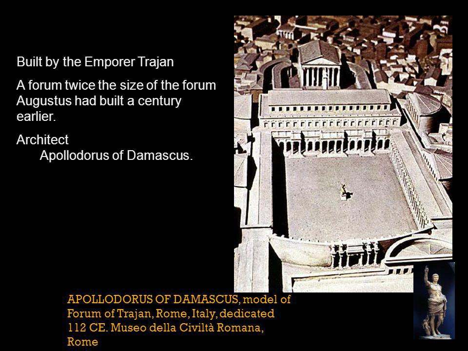 Built by the Emporer Trajan