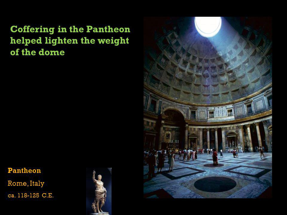 Coffering in the Pantheon helped lighten the weight of the dome