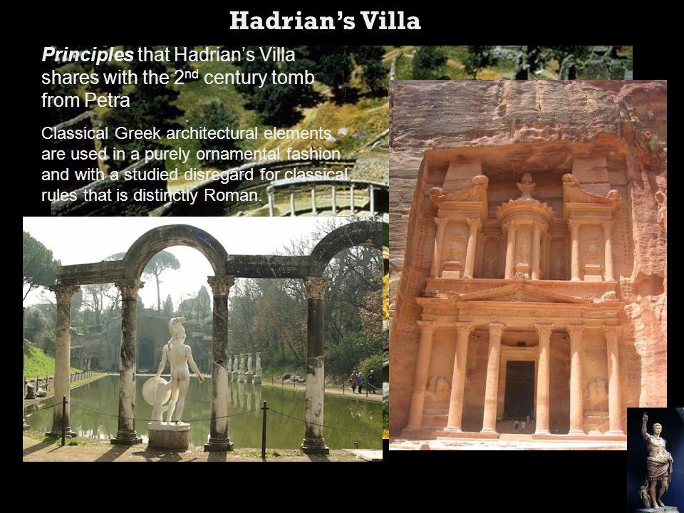 Hadrian's Villa Principles that Hadrian's Villa shares with the 2nd century tomb from Petra.