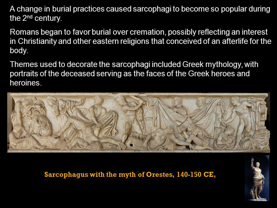 A change in burial practices caused sarcophagi to become so popular during the 2nd century.