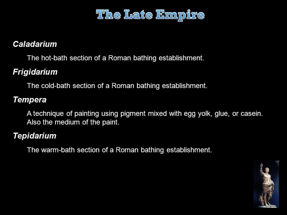 The Late Empire Caladarium Frigidarium Tempera Tepidarium