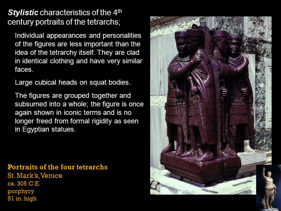 Stylistic characteristics of the 4th century portraits of the tetrarchs;