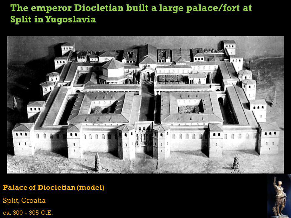 The emperor Diocletian built a large palace/fort at Split in Yugoslavia