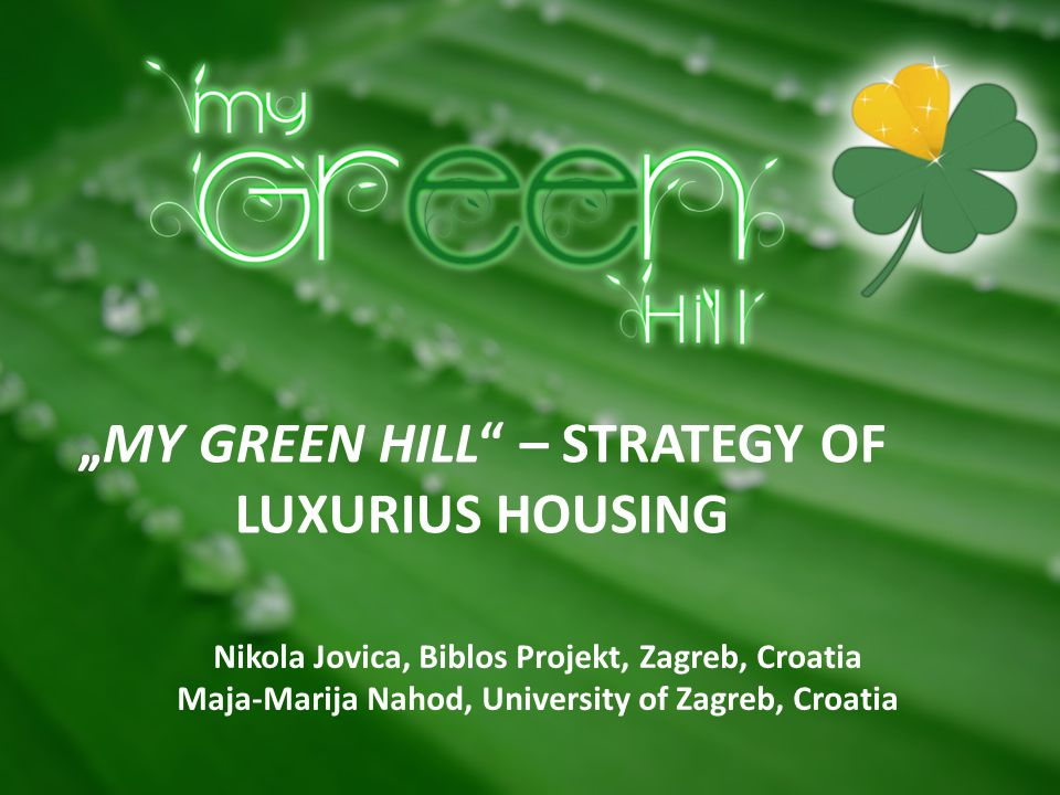 """""""MY GREEN HILL – STRATEGY OF LUXURIUS HOUSING"""