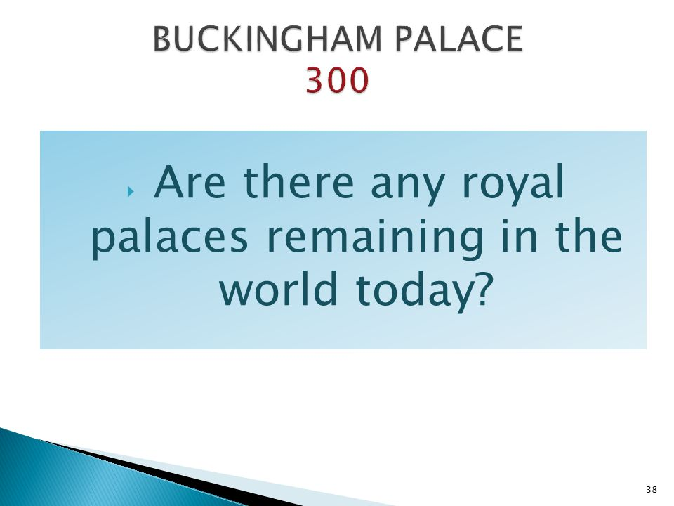 Are there any royal palaces remaining in the world today