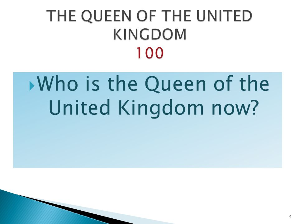 THE QUEEN OF THE UNITED KINGDOM 100