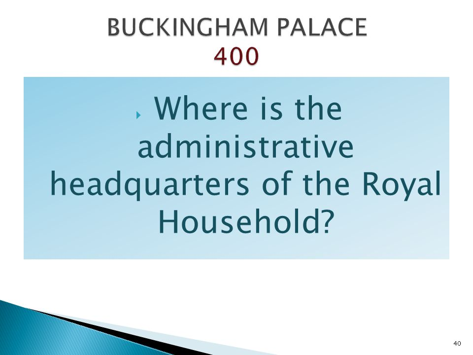 Where is the administrative headquarters of the Royal Household