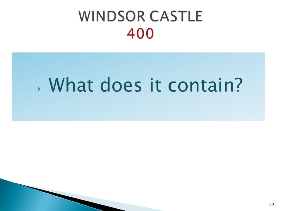 WINDSOR CASTLE 400 What does it contain