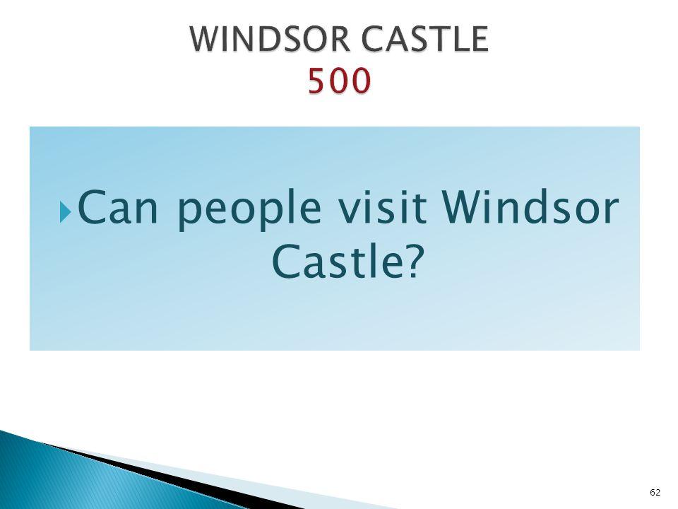 Can people visit Windsor Castle