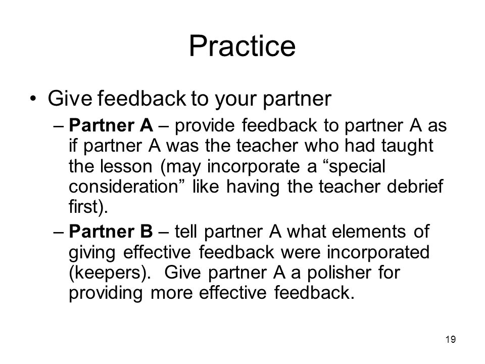 Practice Give feedback to your partner