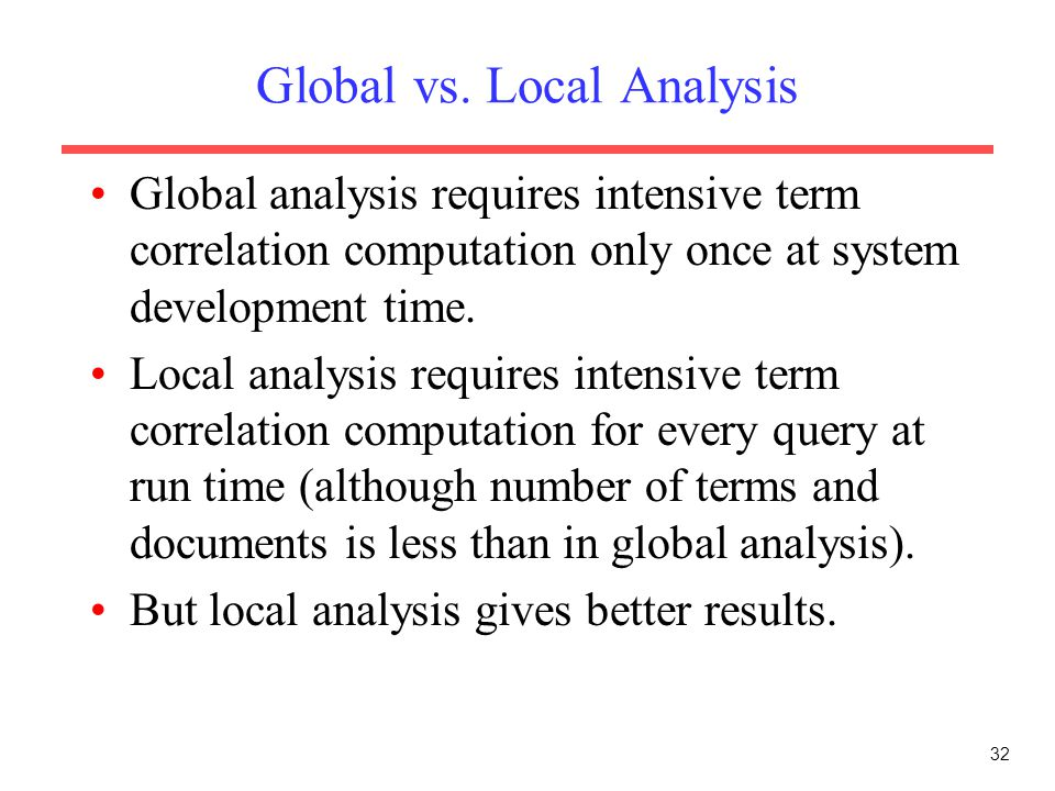 Global vs. Local Analysis