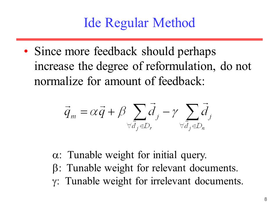 Ide Regular Method Since more feedback should perhaps increase the degree of reformulation, do not normalize for amount of feedback: