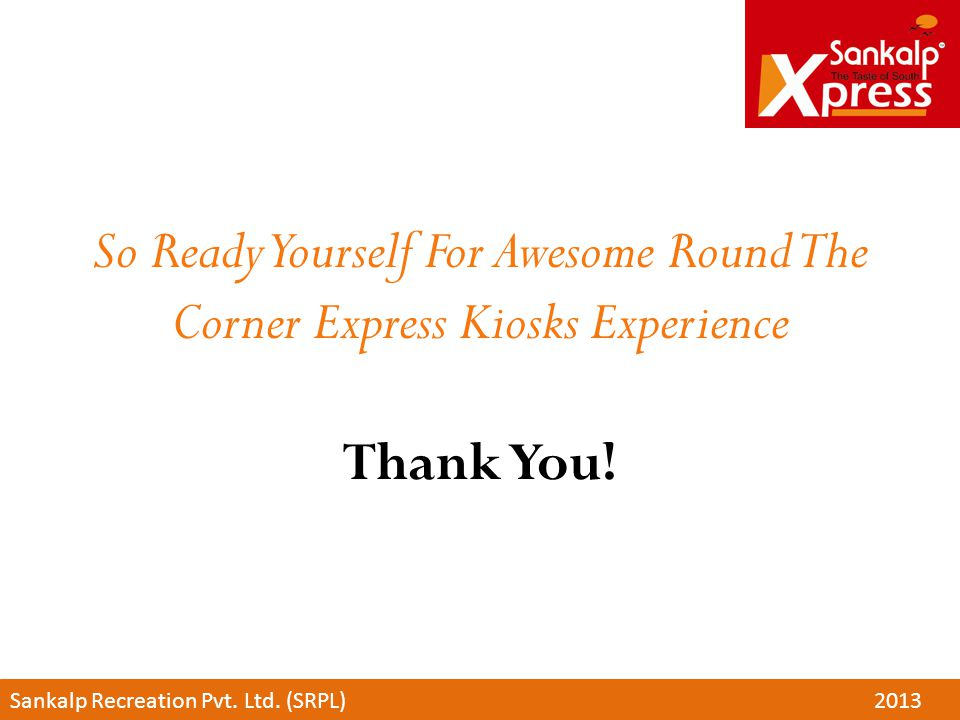 So Ready Yourself For Awesome Round The Corner Express Kiosks Experience Thank You!