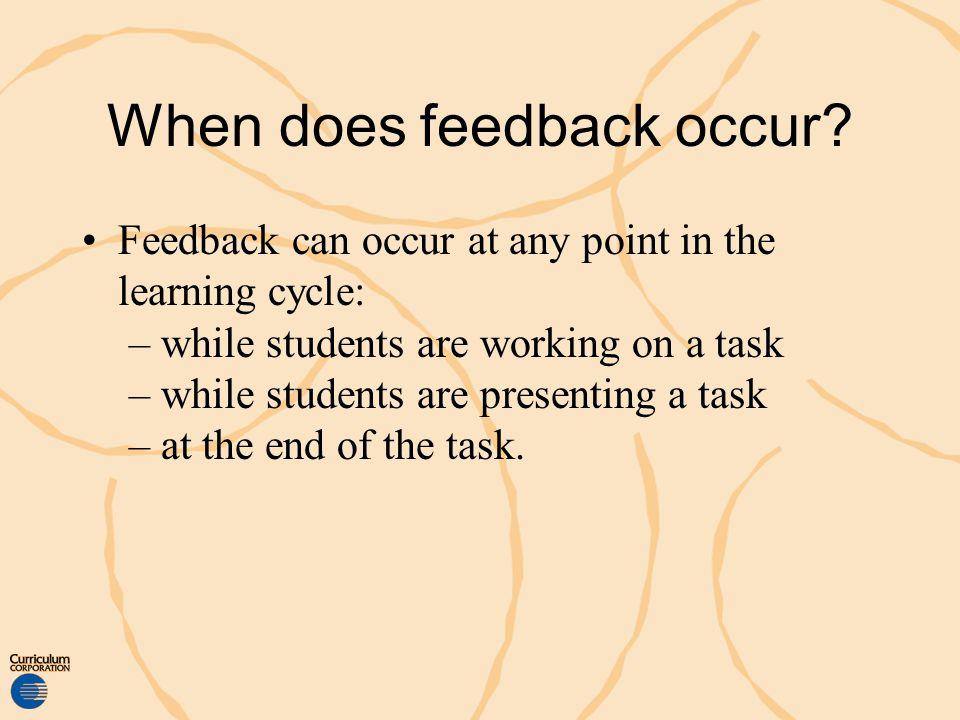 When does feedback occur