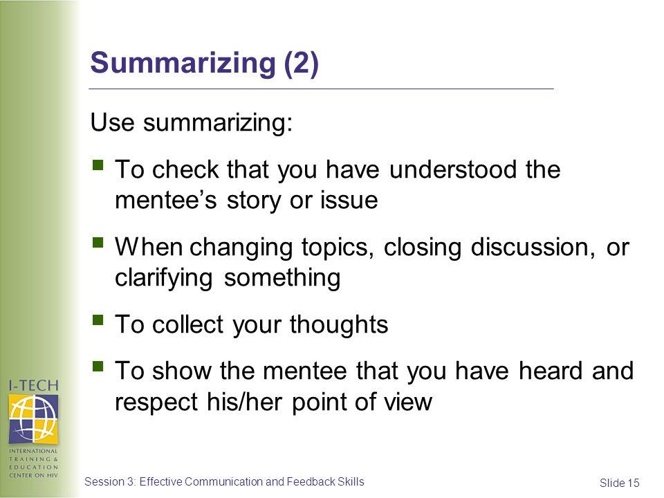 Summarizing (2) Use summarizing: