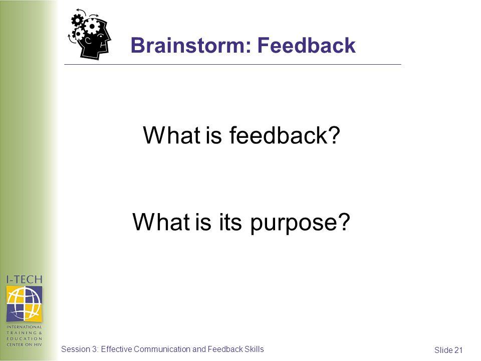 What is feedback What is its purpose Brainstorm: Feedback