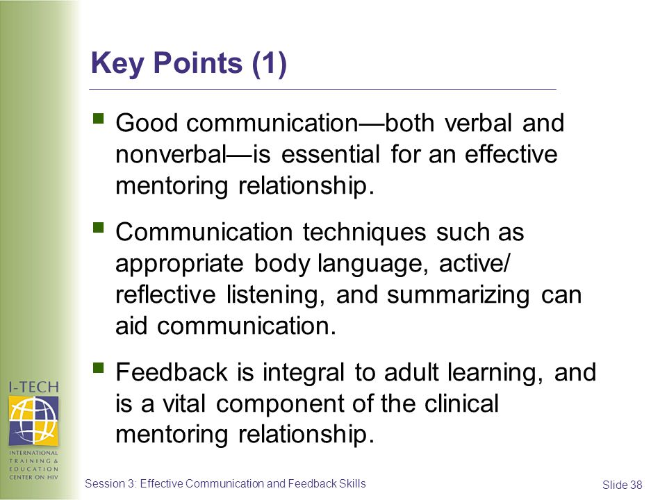 Key Points (1) Good communication—both verbal and nonverbal—is essential for an effective mentoring relationship.