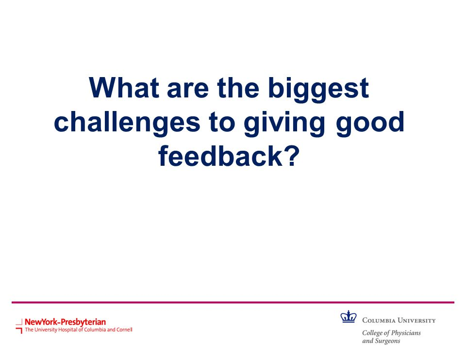 What are the biggest challenges to giving good feedback