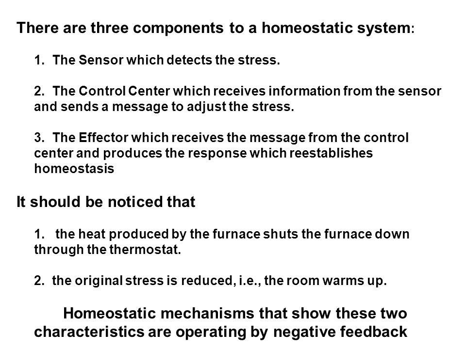 There are three components to a homeostatic system: