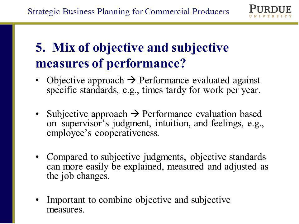 5. Mix of objective and subjective measures of performance
