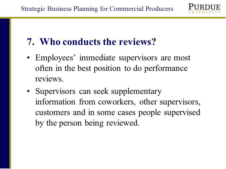 7. Who conducts the reviews