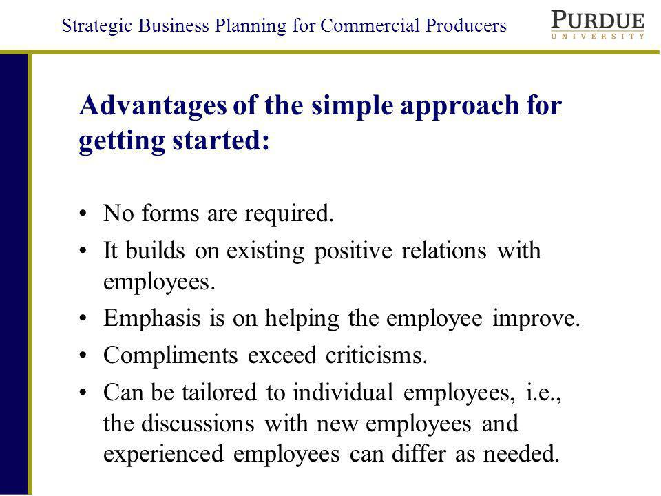 Advantages of the simple approach for getting started: