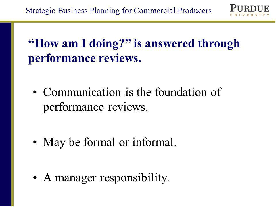 How am I doing is answered through performance reviews.