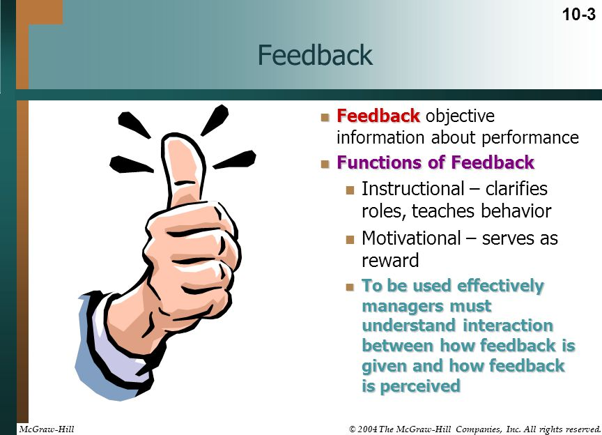 Feedback Instructional – clarifies roles, teaches behavior