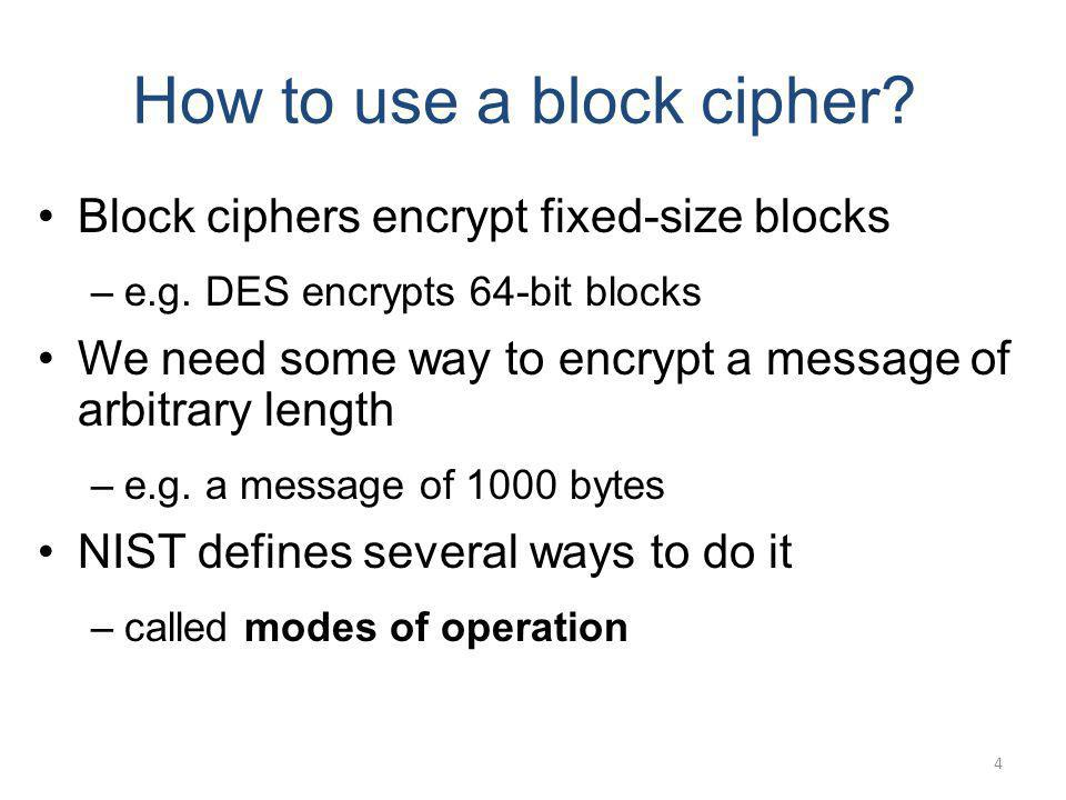 How to use a block cipher