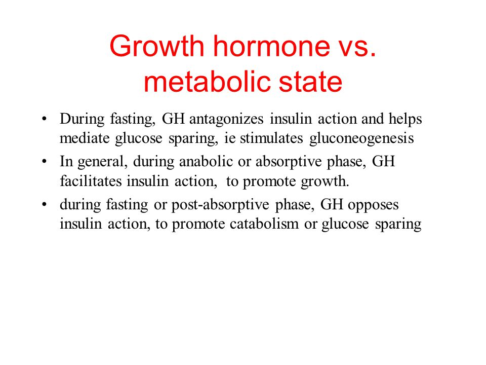 Growth hormone vs. metabolic state