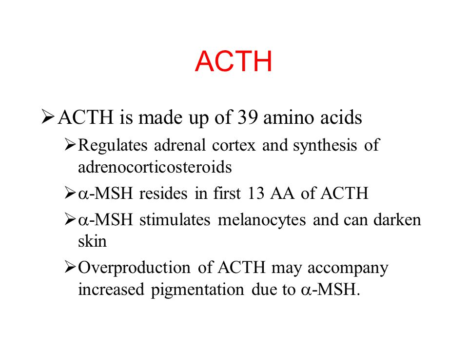 ACTH ACTH is made up of 39 amino acids