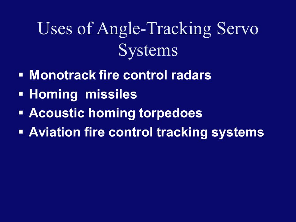 Uses of Angle-Tracking Servo Systems