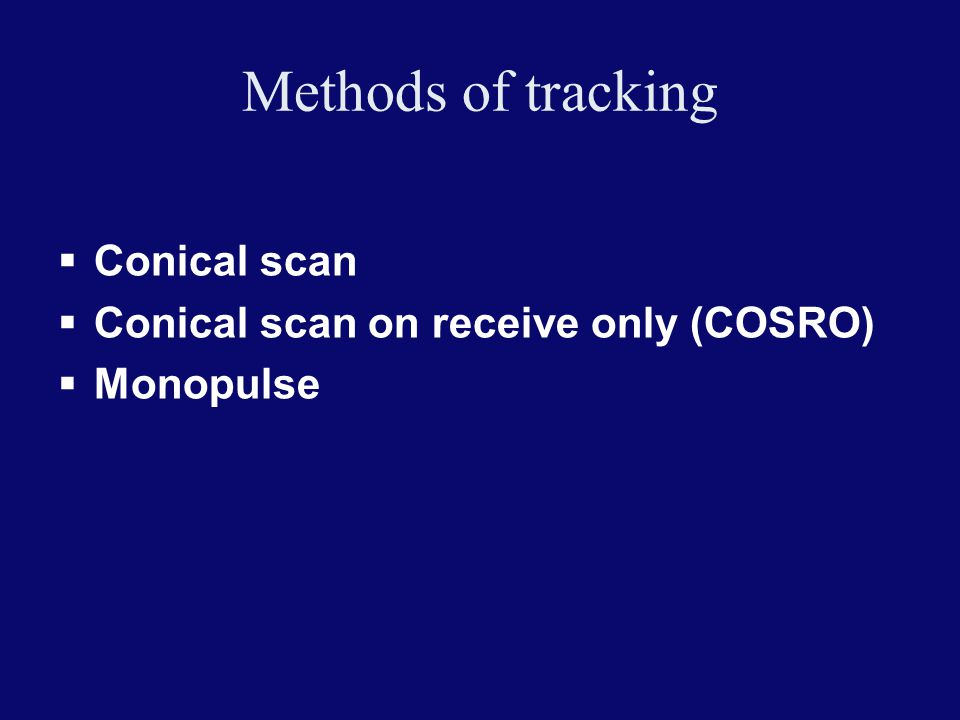 Methods of tracking Conical scan Conical scan on receive only (COSRO)