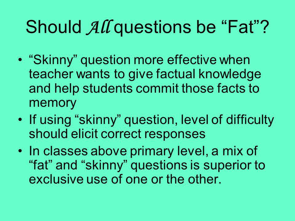 Should All questions be Fat
