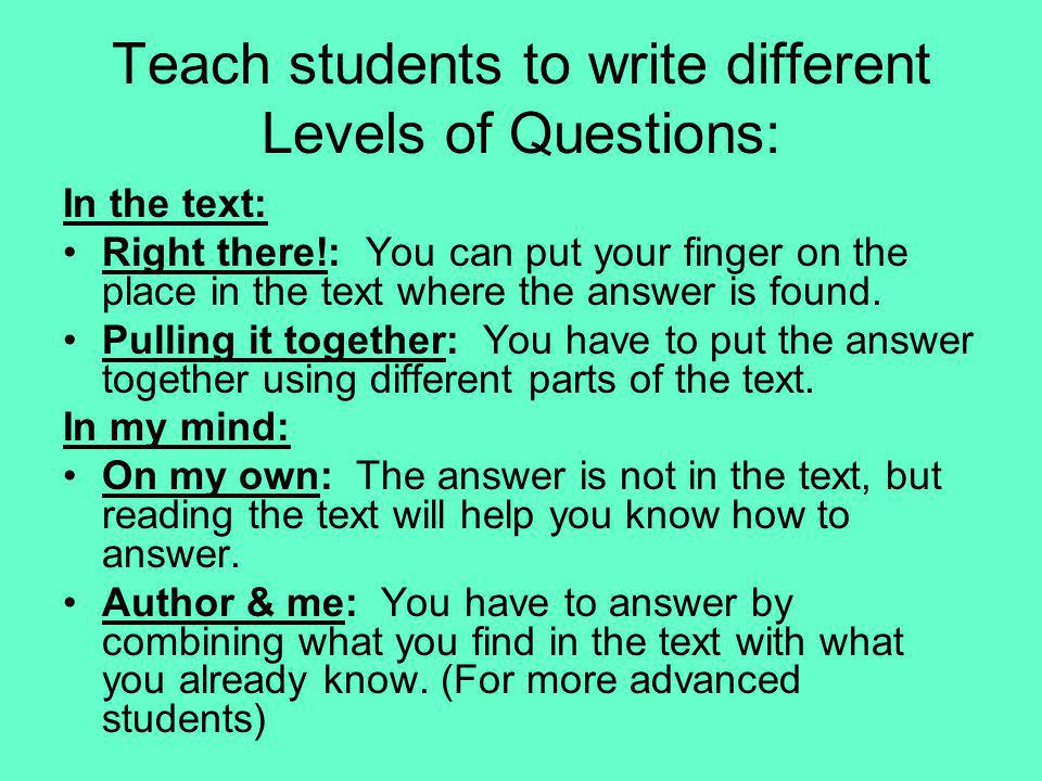 Teach students to write different Levels of Questions:
