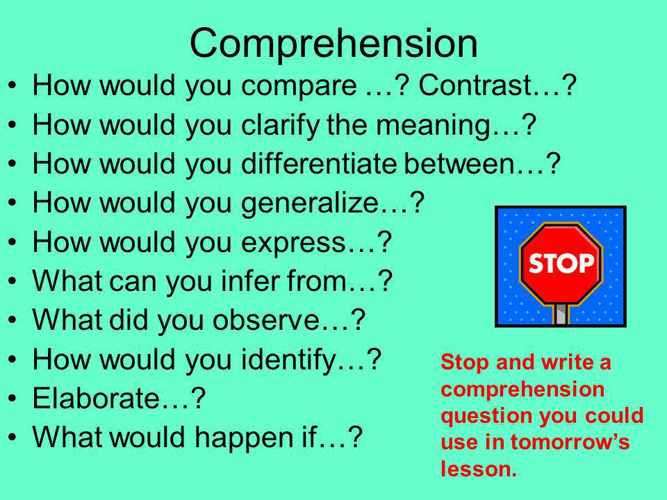 Comprehension How would you compare … Contrast…