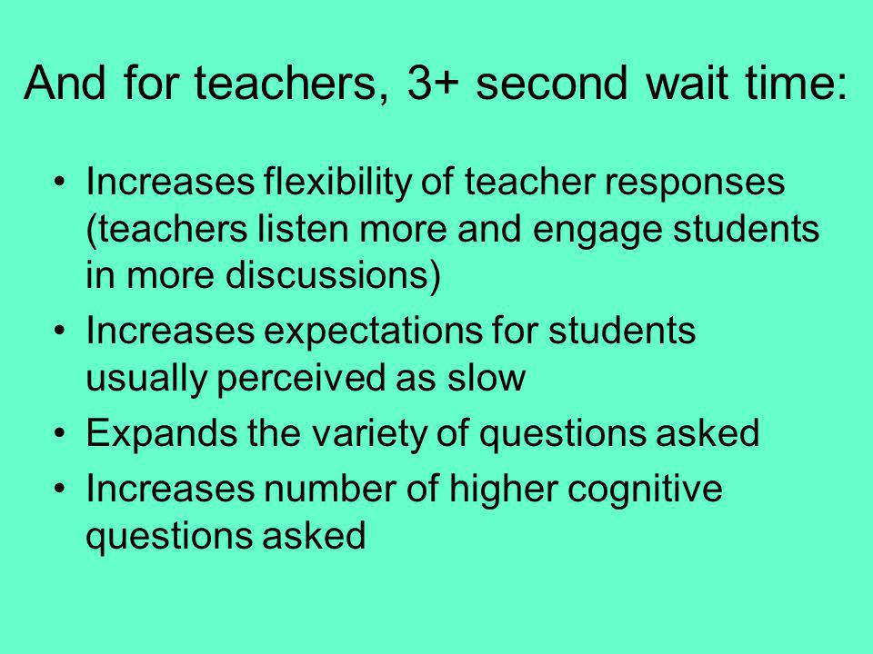 And for teachers, 3+ second wait time: