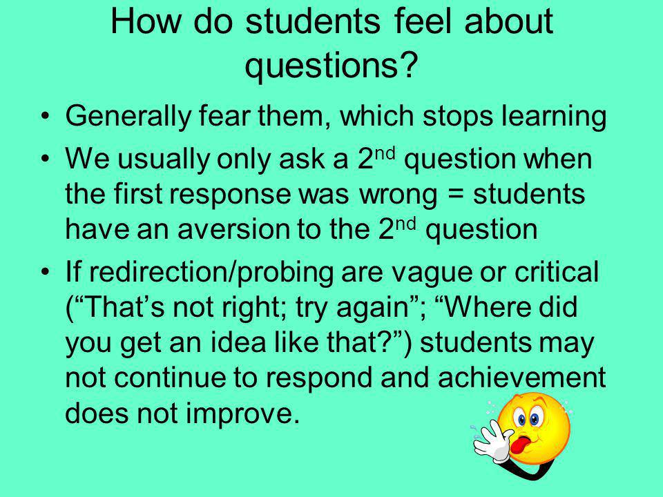 How do students feel about questions