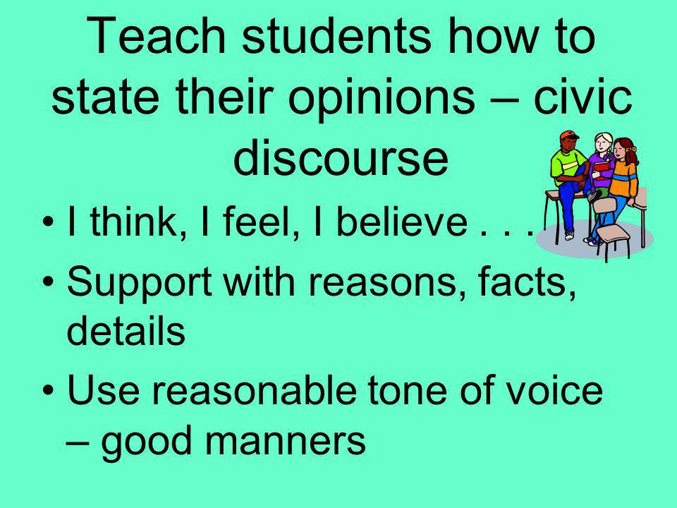 Teach students how to state their opinions – civic discourse