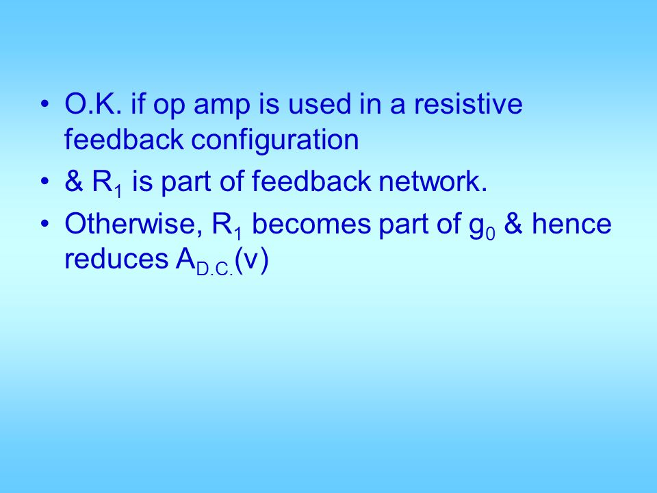 O.K. if op amp is used in a resistive feedback configuration
